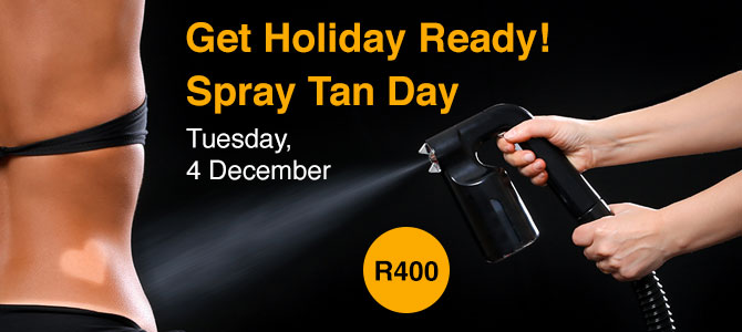 Spray Tan Day – Tuesday 4 December - R400